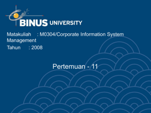Pertemuan - 11 Matakuliah : M0304/Corporate Information System Management