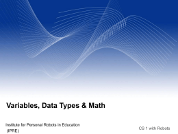 Variables, Data Types & Math CS 1 with Robots (IPRE)