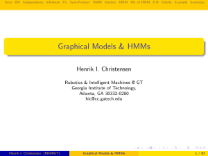 Graphical Models & HMMs Henrik I. Christensen