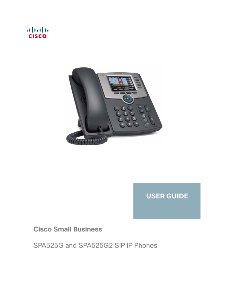 Cisco Small Business SPA525G and SPA525G2 SIP IP Phones USER
