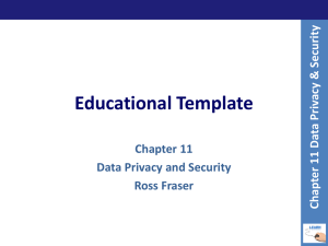 Educational Template Chapter 11 Data Privacy and Security Ross Fraser