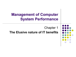 Management of Computer System Performance Chapter 1 The Elusive nature of IT benefits