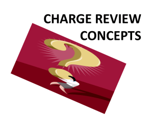 CHARGE REVIEW CONCEPTS