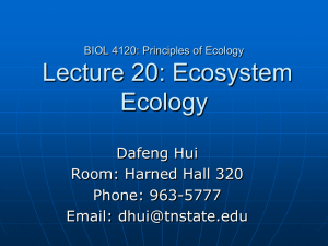 Lecture 20: Ecosystem Ecology Dafeng Hui Room: Harned Hall 320