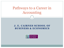 Pathways to a Career in Accounting J. E.  CAIRNES SCHOOL OF