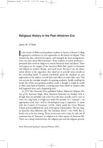 I Religious History in the Post-Ahlstrom Era James M. O'Toole