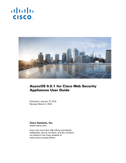 AsyncOS 9.0.1 for Cisco Web Security Appliances User Guide Cisco Systems, Inc. www.cisco.com