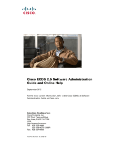 Cisco ECDS 2.5 Software Administration Guide and Online Help