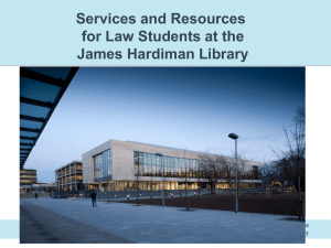 Services and Resources for Law Students at the James Hardiman Library Kathleen Burke