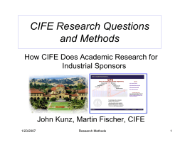 CIFE Research Questions and Methods How CIFE Does Academic Research for Industrial Sponsors