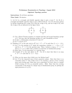 Preliminary Examination in Topology: August 2012 Algebraic Topology portion Instructions