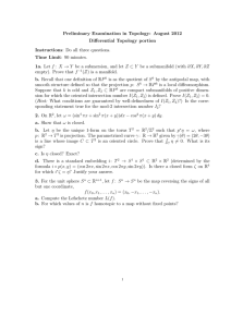 Preliminary Examination in Topology: August 2012 Differential Topology portion Instructions Time Limit