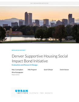 Denver Supportive Housing Social Impact Bond Initiative Evaluation and Research Design Mary Cunningham