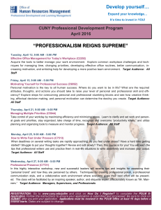 """PROFESSIONALISM REIGNS SUPREME"" Develop yourself… CUNY Professional Development Program April 2016"