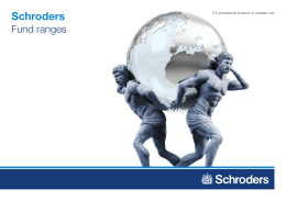 Schroders Fund ranges For professional investors or advisers only