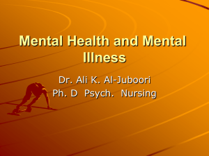Mental Health and Mental Illness Dr. Ali K. Al-Juboori