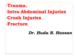 Trauma. Intra-Abdominal Injuries Crush Injuries Fracture