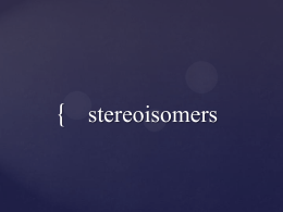 { stereoisomers