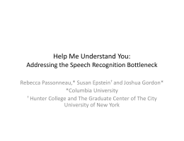 Help Me Understand You:  Addressing the Speech Recognition Bottleneck