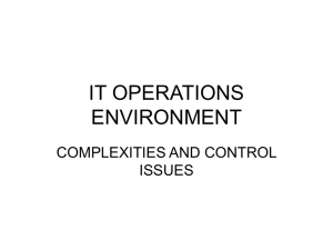 IT OPERATIONS ENVIRONMENT COMPLEXITIES AND CONTROL ISSUES