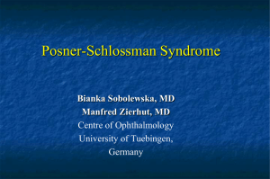 Posner-Schlossman Syndrome Bianka Sobolewska, MD Manfred Zierhut, MD Centre of Ophthalmology