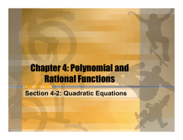 Chapter 4: Polynomial and Rational Functions Section 4-2: Quadratic Equations