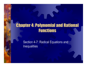 Chapter 4: Polynomial and Rational Functions Section 4-7: Radical Equations and Inequalities