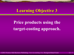 Learning Objective 3 Price products using the target-costing approach. 12 - 1