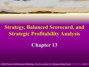 Strategy, Balanced Scorecard, and Strategic Profitability Analysis Chapter 13 13 - 1