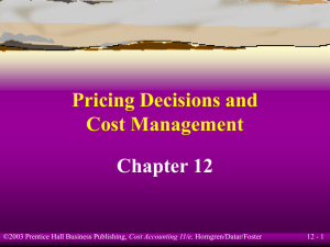Pricing Decisions and Cost Management Chapter 12 12 - 1