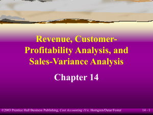 Revenue, Customer- Profitability Analysis, and Sales-Variance Analysis Chapter 14