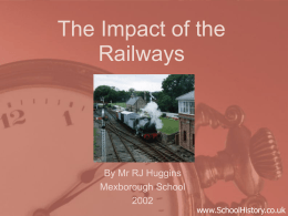 The Impact of the Railways By Mr RJ Huggins Mexborough School
