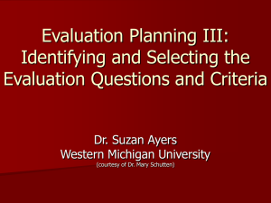 Evaluation Planning III: Identifying and Selecting the Evaluation Questions and Criteria