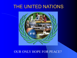 THE UNITED NATIONS OUR ONLY HOPE FOR PEACE?