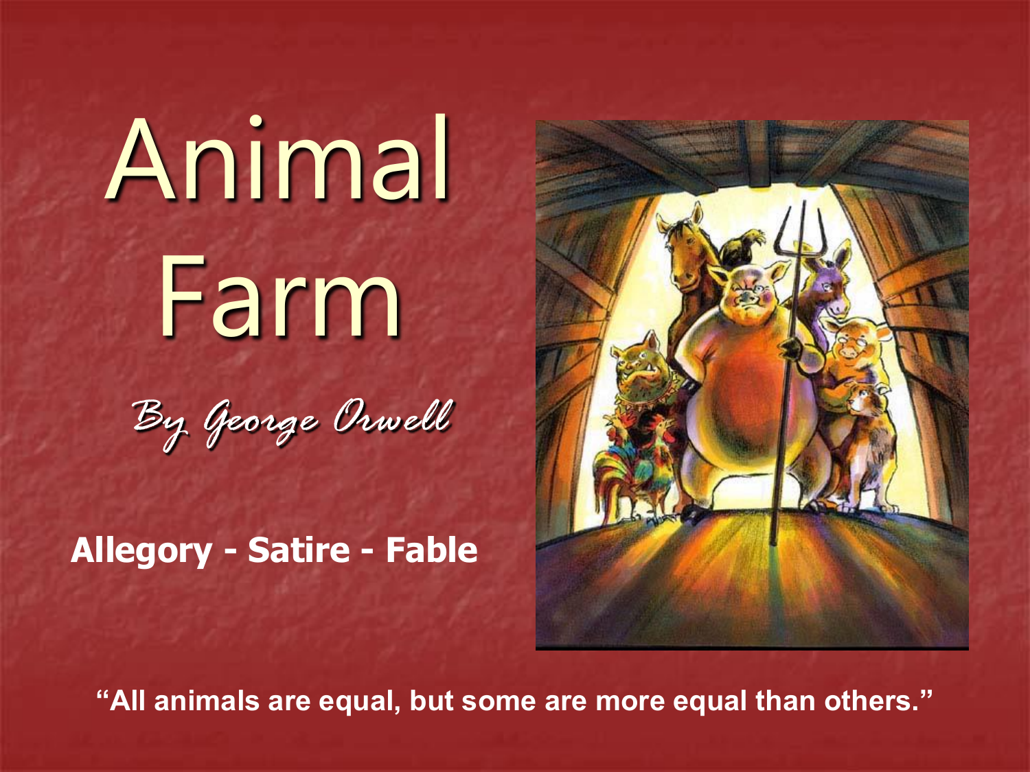 Animal Farm By George Orwell Allegory - Satire - Fable
