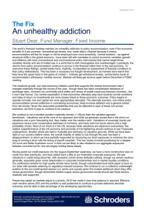 An unhealthy addiction The Fix Stuart Dear, Fund Manager, Fixed Income