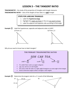 LESSON 3 – THE TANGENT RATIO  STEPS FOR LABELING TRIANGLES