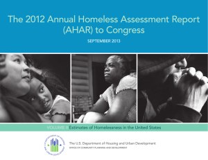 The 2012 Annual Homeless Assessment Report (AHAR) to Congress SEPTEMBER 2013