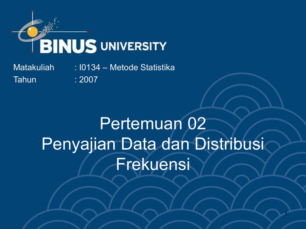 Pertemuan 02 penyajian data dan distribusi frekuensi metode statistika ccuart Choice Image