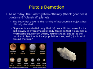 Pluto's Demotion As of today, the Solar System officially (thank goodness)