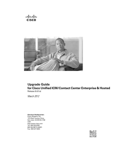 Upgrade Guide for Cisco Unified ICM/Contact Center Enterprise & Hosted March 2012