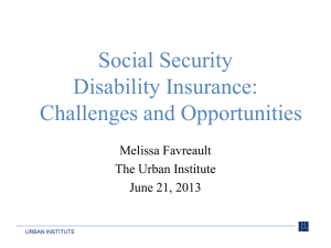Social Security Disability Insurance: Challenges and Opportunities Melissa Favreault
