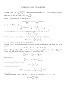 COMBINATORICS. FINAL EXAM (k + 1) P Problem 1. Let F (u) =