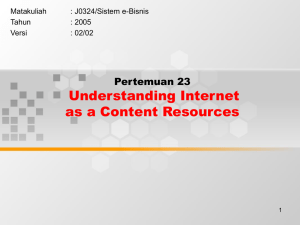 Understanding Internet as a Content Resources Pertemuan 23 Matakuliah