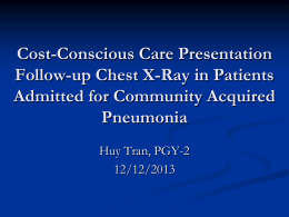 Cost-Conscious Care Presentation Follow-up Chest X-Ray in Patients Admitted for Community Acquired Pneumonia
