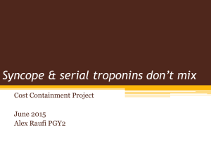 Syncope & serial troponins don't mix Cost Containment Project June 2015