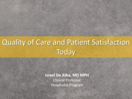 Quality of Care and Patient Satisfaction Today Israel De Alba, MD MPH