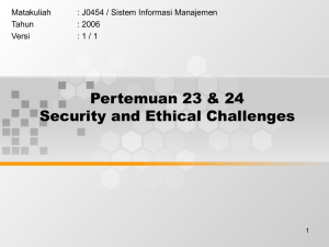 Pertemuan 23 & 24 Security and Ethical Challenges Matakuliah
