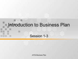 Introduction to Business Plan Session 1-3 J0704-Business Plan