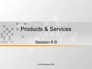 Products & Services Session 8-9 J0704-Business Plan